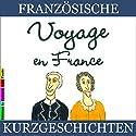 Voyage en France (Französische Kurzgeschichten für Anfänger) Hörbuch von Sylvie Lainé Gesprochen von: Sylvie Lainé