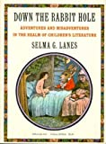 img - for Down the Rabbit Hole; Adventures and Misadventures in the Realm of Children's Literature (Atheneum College Edition) book / textbook / text book