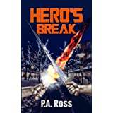 Hero's Break (Wrong Place, Wrong Time #1)by P.A. Ross