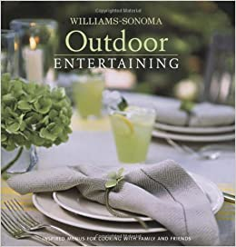 Williams Sonoma Outdoor Entertaining