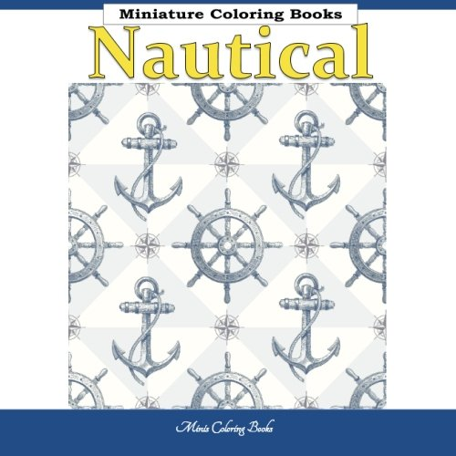 Nautical Miniature Coloring Books: Coloring Books for Adults Ocean Theme in all Departments; Coloring Books for Adults Ocean in al; Coloring Books for ... Theme in al; Adult Coloring Books Ocean in al (Quilted Garden compare prices)