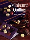 img - for Miniature Quilling (Quilling series) Paperback - January 1, 2008 book / textbook / text book