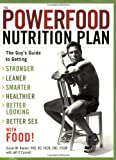 Search : The Powerfood Nutrition Plan: The Guy's Guide to Getting Stronger, Leaner, Smarter, Healthier, Better Looking, Better Sex - with Food!