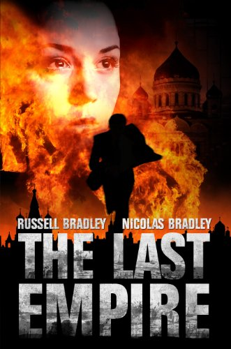 Nicolas Bradley &amp; Russell Bradley&#8217;s Political Thriller The Last Empire &#8211; A Story of Human Love And Inhuman Greed &#8211; 4.7 Stars &amp; Just $2.99 on Kindle 