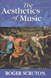 The Aesthetics of Music (019816727X) by Scruton, Roger