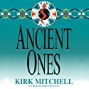 Ancient Ones: An Emmett Parker and Anna Turnipseed Mystery Audiobook by Kirk Mitchell Narrated by Stefan Rudnicki