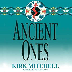 Ancient Ones: An Emmett Parker and Anna Turnipseed Mystery | [Kirk Mitchell]