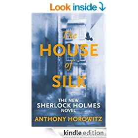 The House of Silk: The New Sherlock Holmes Novel (Sherlock Holmes Novel 1)