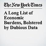 A Long List of Economic Burdens, Bolstered by Dubious Data | Mark Landler,Brad Plumer,Linda Qiu