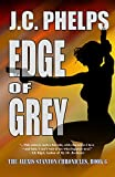 Edge of Grey: Book Six of the Alexis Stanton Chronicles by JC Phelps