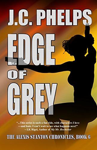 Edge of Grey: Book Six of the Alexis Stanton Chronicles