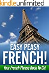 Easy Peasy French Phrase Book! Your F...