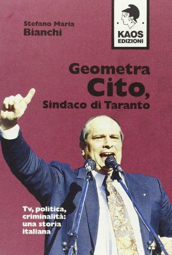 Geometra Cito, sindaco di Taranto. Tv, politica, criminalità: una storia italiana