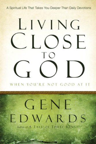 Living Close to God (When You
