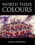 img - for Worth Their Colours (105th Foot. The Prince of Wales Own Wessex Regiment.) book / textbook / text book