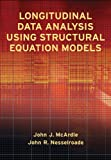By Jack J. McArdle and John R. Nesselroade Longitudinal Data Analysis Using Structural Equation Models (1st First Edition) [Hardcover]