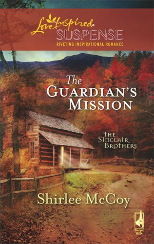 Image of The Guardian's Mission (The Sinclair Brothers Trilogy, Book 1) (Steeple Hill Love Inspired Suspense #111)