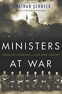 Book Cover: Ministers at War: Winston Churchill and His War Cabinet