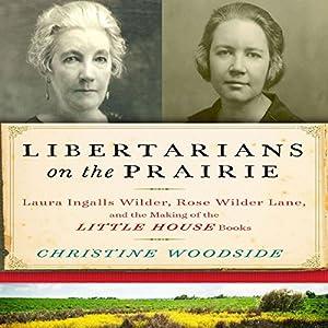 Libertarians on the Prairie Audiobook