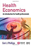 Phillips Health Economics: An Introduction for Health Professionals