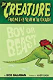 The Creature From the seventh Grade: Boy or Beast (CREATURE FROM THE 7th GRADE)