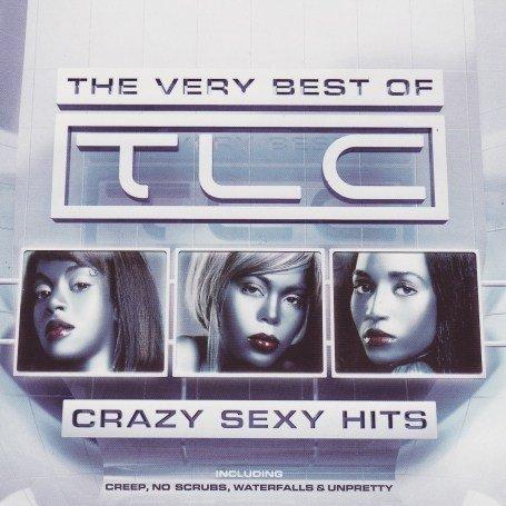TLC - Crazy Sexy Hits: the Very Best of Tlc - Zortam Music