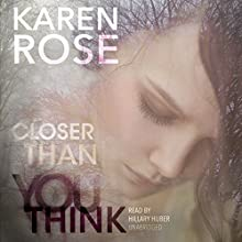 Closer Than You Think: Faith Corcoran, Book 1 (       UNABRIDGED) by Karen Rose Narrated by Hillary Huber