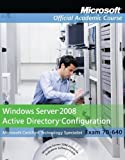 img - for Exam 70-640 Windows Server 2008 Active Directory Configuration (Microsoft Official Academic Course Series) by Microsoft Official Academic Course published by John Wiley & Sons (2013) book / textbook / text book