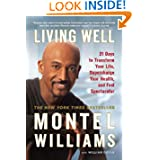 Living Well: 21 Days to Transform Your Life Supercharge Your Health and Feel Spectacular