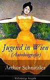 Jugend in Wien (Autobiografie) - Vollst�ndige Ausgabe