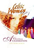 Celtic Woman - A Christmas Celebration Live / In Concert at the Helix Dublin title=
