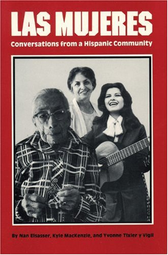 Las Mujeres: Conversations from a Hispanic Community (Women's Lives/Women's Work)