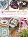 30 Minute Crochet: What Can You Croch...