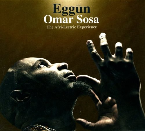 Omar Sosa-Eggun-the Afrilectric Experience-2013-SNOOK Download