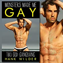 Monsters Made Me Gay: Tiki God Gangbang | Livre audio Auteur(s) : Hank Wilder Narrateur(s) : Hank Wilder