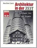 Architektur in der Zeit: Kritiken und Reportagen uber Hauser, Stadte und Projekte (Bucher Report ; 4) (German Edition) (3765802891) by Sack, Manfred
