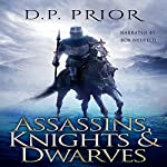 Assassins, Knights, & Dwarves: The D.P. Prior Anthology of Sword and Sorcery | D. P. Prior