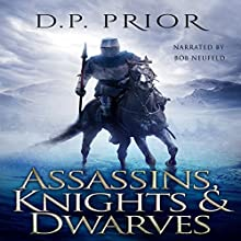 Assassins, Knights, & Dwarves: The D.P. Prior Anthology of Sword and Sorcery Audiobook by D. P. Prior Narrated by Bob Neufeld