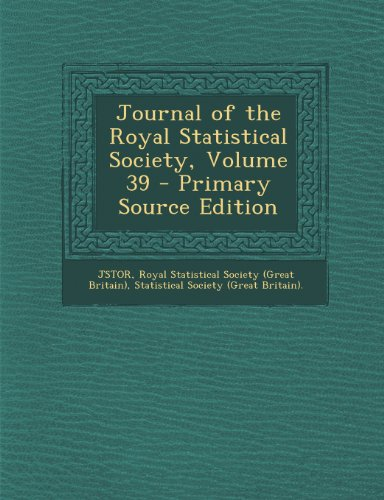 Journal of the Royal Statistical Society, Volume 39