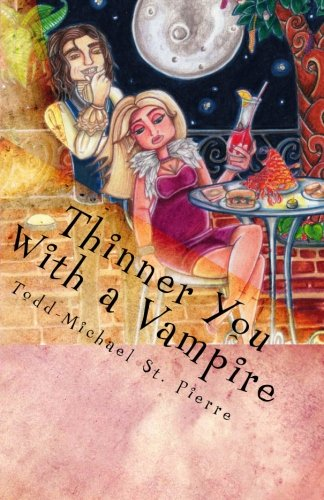 Thinner You With a Vampire: New Orleans Irresistible Cuisine on a Diet! by Todd-Michael St. Pierre