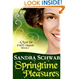 Springtime Pleasures (A Love for every Season)