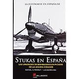 Stukas en España - las unidades de bombardeo en picado de la legion (Gladius)
