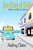 Speaking of Odds (Margot and Odds Cozy Mystery Book 5)