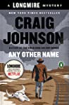Any Other Name: A Longmire Mystery (W...