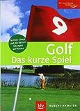 Golf. Das kurze Spiel: Technik-Check und die besten Übungen auf Karten