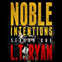 Noble Intentions: Season One Audiobook by L. T. Ryan Narrated by Dennis Holland