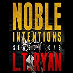 Noble Intentions: Season One | L. T. Ryan