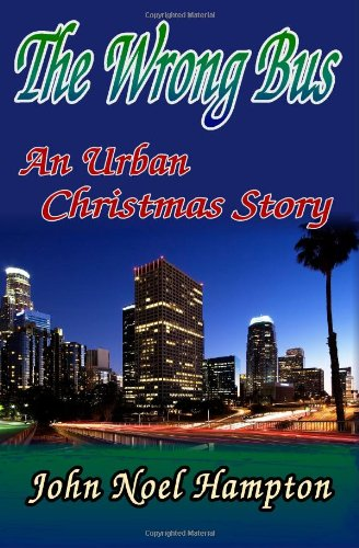 The Wrong Bus: An Urban Christmas Story