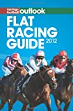RFO Flat Racing Guide 2012 (Racing & Football Outlook)