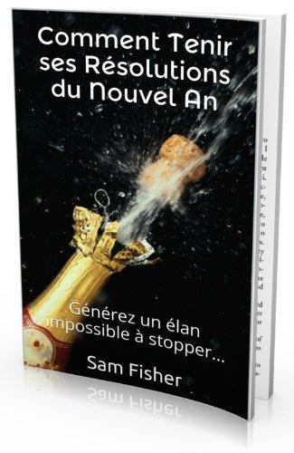 Couverture du livre Comment tenir ses résolutions du Nouvel An